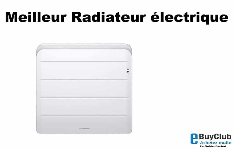 Meilleur radiateur électrique