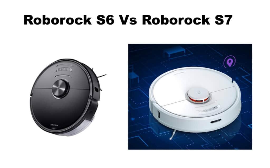 Roborock S6 vs Roborock S7